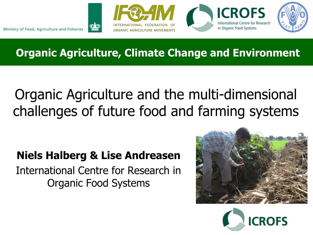 organic agriculture and the multi dimensional challenges of future food and farming systems l.