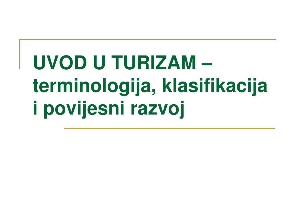 uvod u turizam terminologija klasifikacija i povijesni razvoj l.