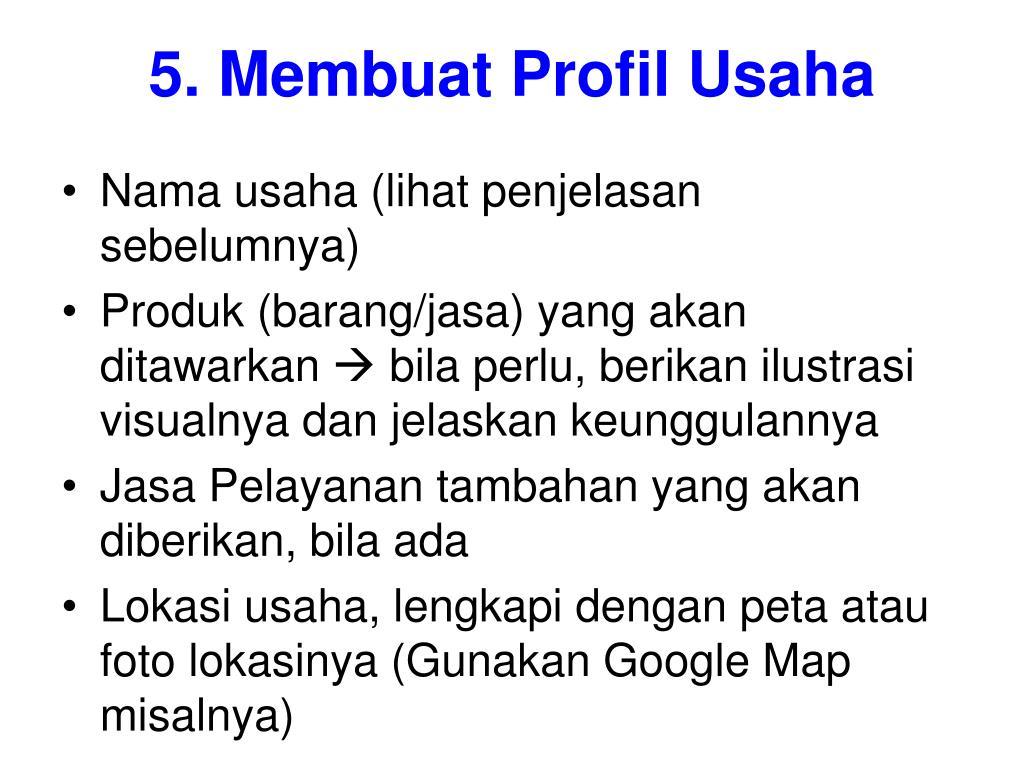 5. Membuat Profil Usaha