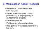 8 menjelaskan aspek produksi