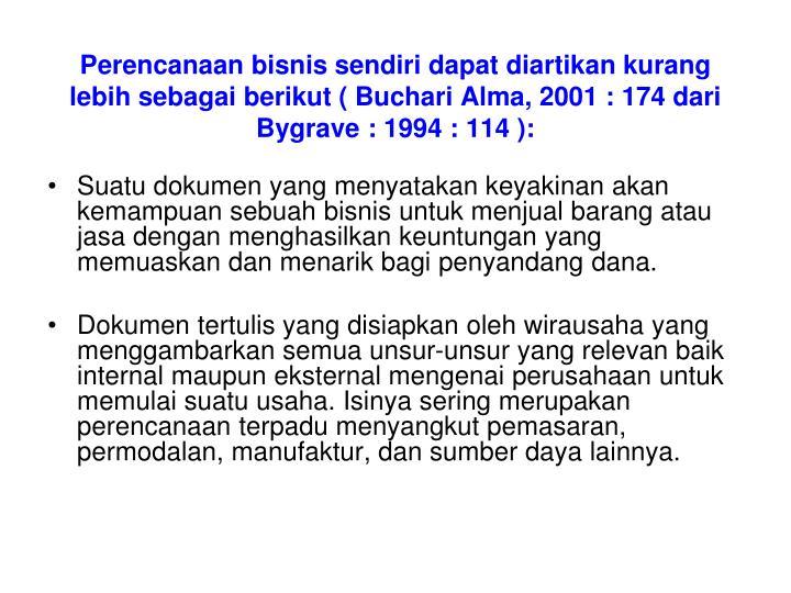 Perencanaan bisnis sendiri dapat diartikan kurang lebih sebagai berikut ( Buchari Alma, 2001 : 174 d...