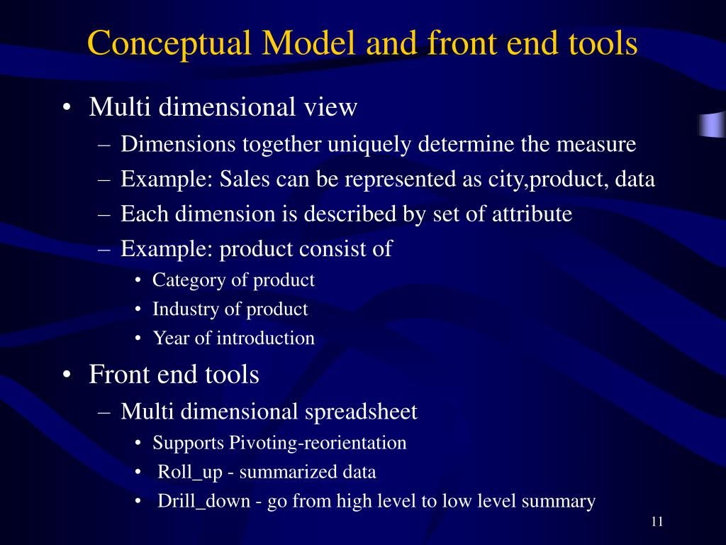 Conceptual Model and front end tools