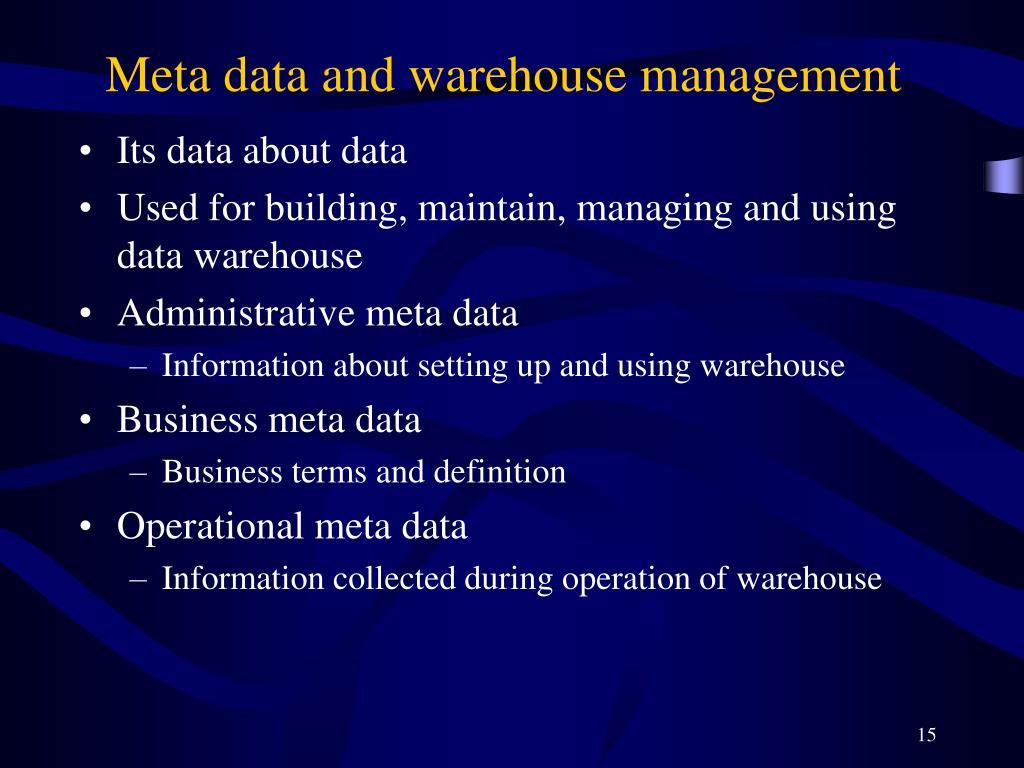 Meta data and warehouse management