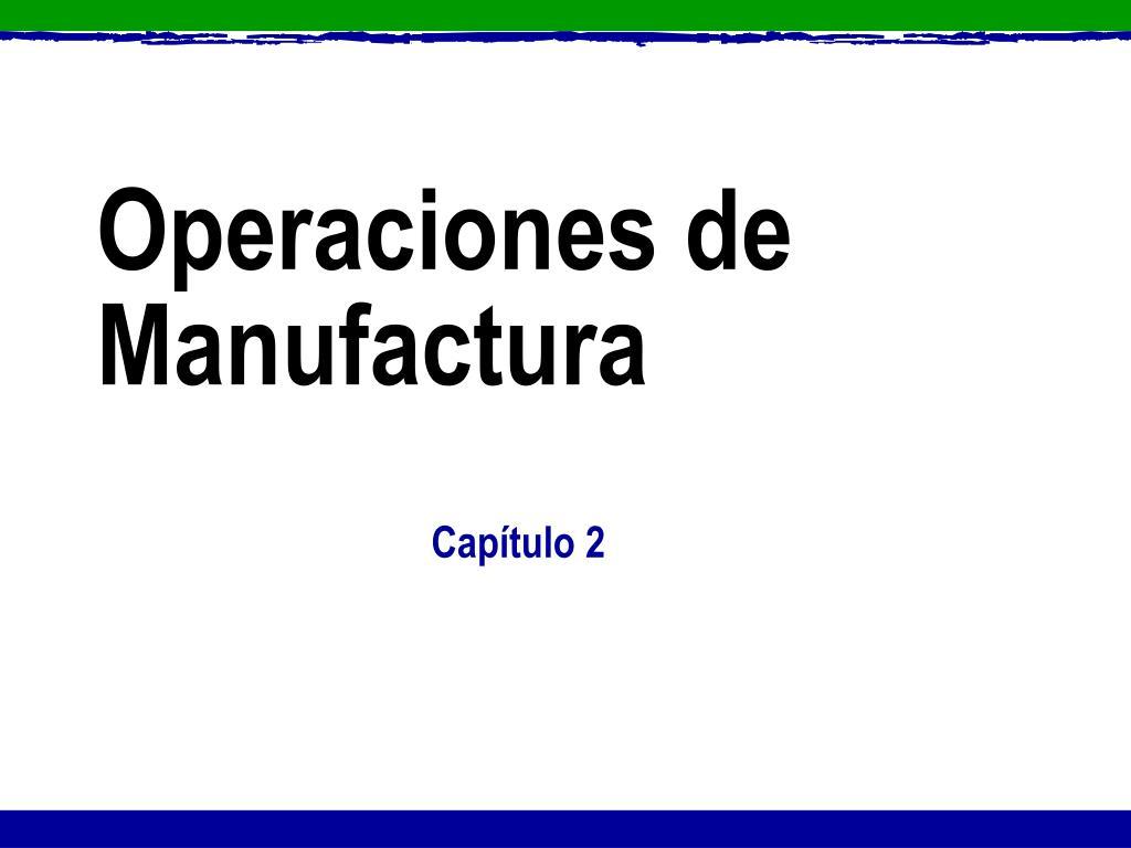 operaciones de manufactura l.