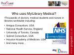 who uses myilibrary medical