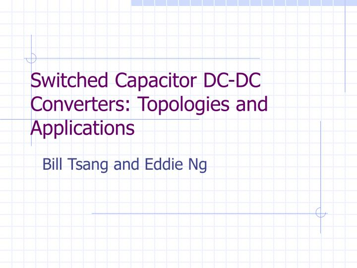 switched capacitor dc dc converters topologies and applications n.