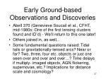 early ground based observations and discoveries