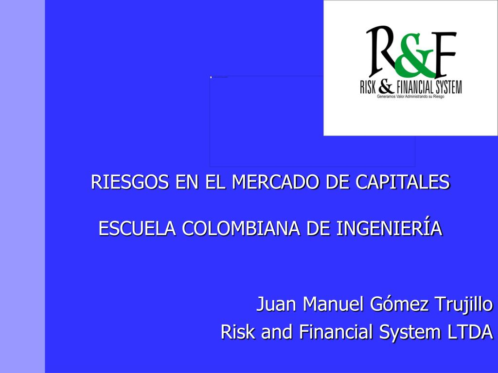 juan manuel g mez trujillo risk and financial system ltda l.