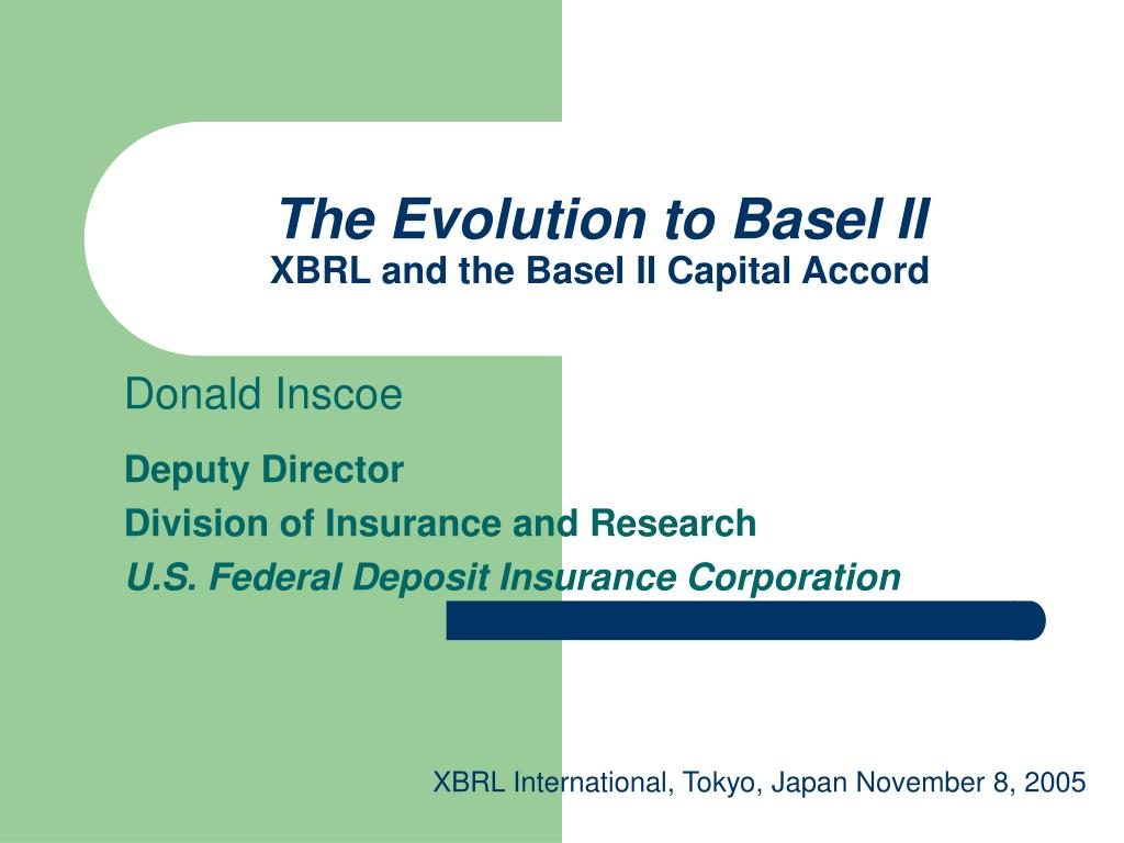 the evolution to basel ii xbrl and the basel ii capital accord l.