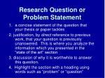 research question or problem statement