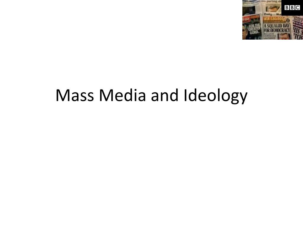 mass media and ideology l.