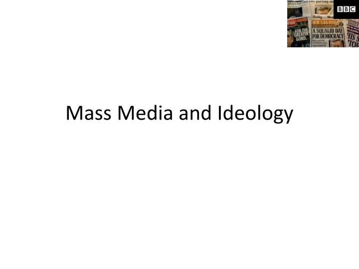 mass media and ideology n.