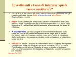 investimenti e tasso di interesse quale tasso considerare
