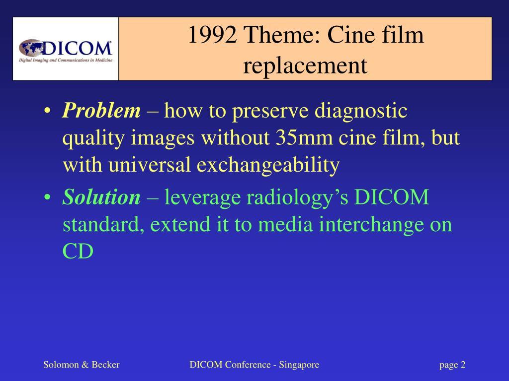 1992 Theme: Cine film replacement