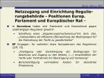netzzugang und einrichtung regulie rungsbeh rde positionen europ parlament und europ ischer rat