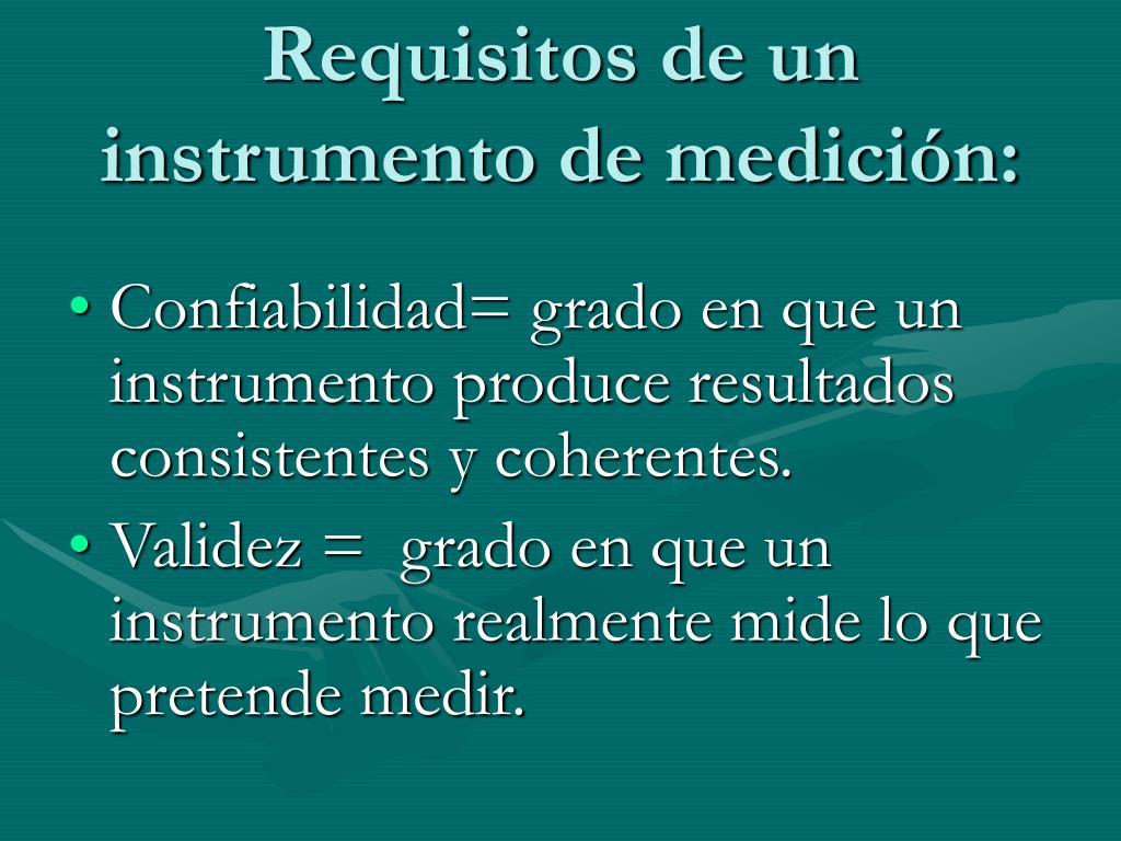 Requisitos de un instrumento de medición: