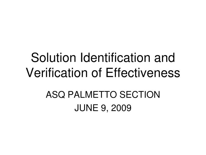 solution identification and verification of effectiveness n.
