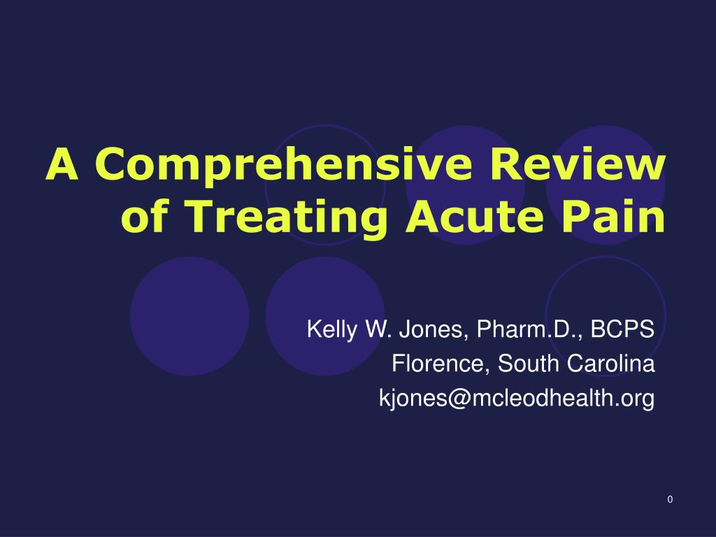 a comprehensive review of treating acute pain l.