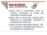 base de c lculo arts 313 b d f h