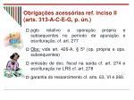 obriga es acess rias ref inciso ii arts 313 a c e g p n