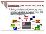 substitutos arts 313 a c e g incs ii