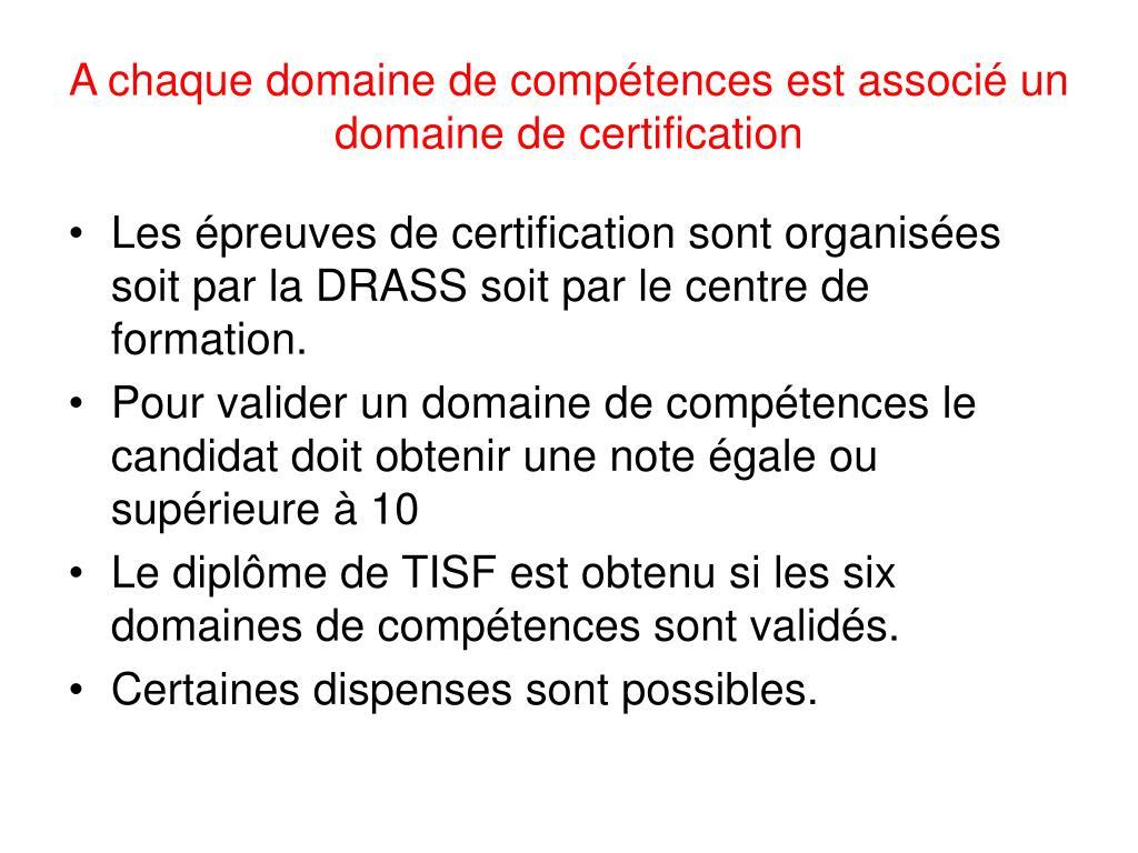 A chaque domaine de compétences est associé un domaine de certification