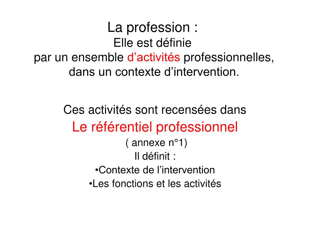 La profession :