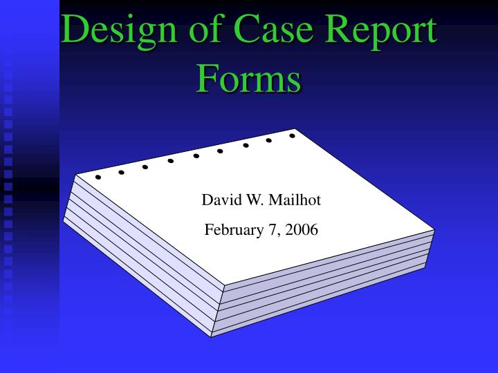 design of case report forms n.