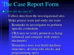 the case report form
