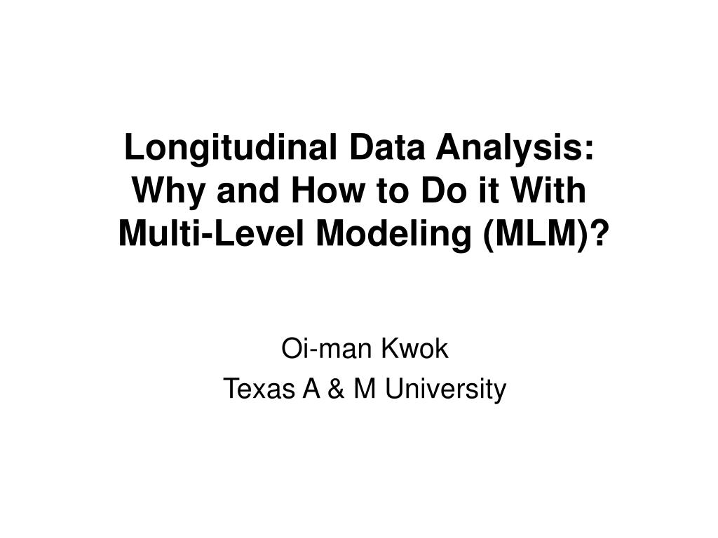 longitudinal data analysis why and how to do it with multi level modeling mlm l.