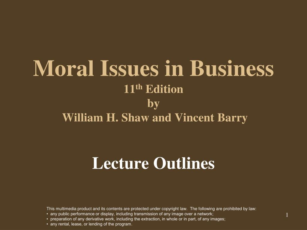 moral issues in business 11 th edition by william h shaw and vincent barry l.