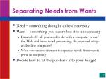 separating needs from wants