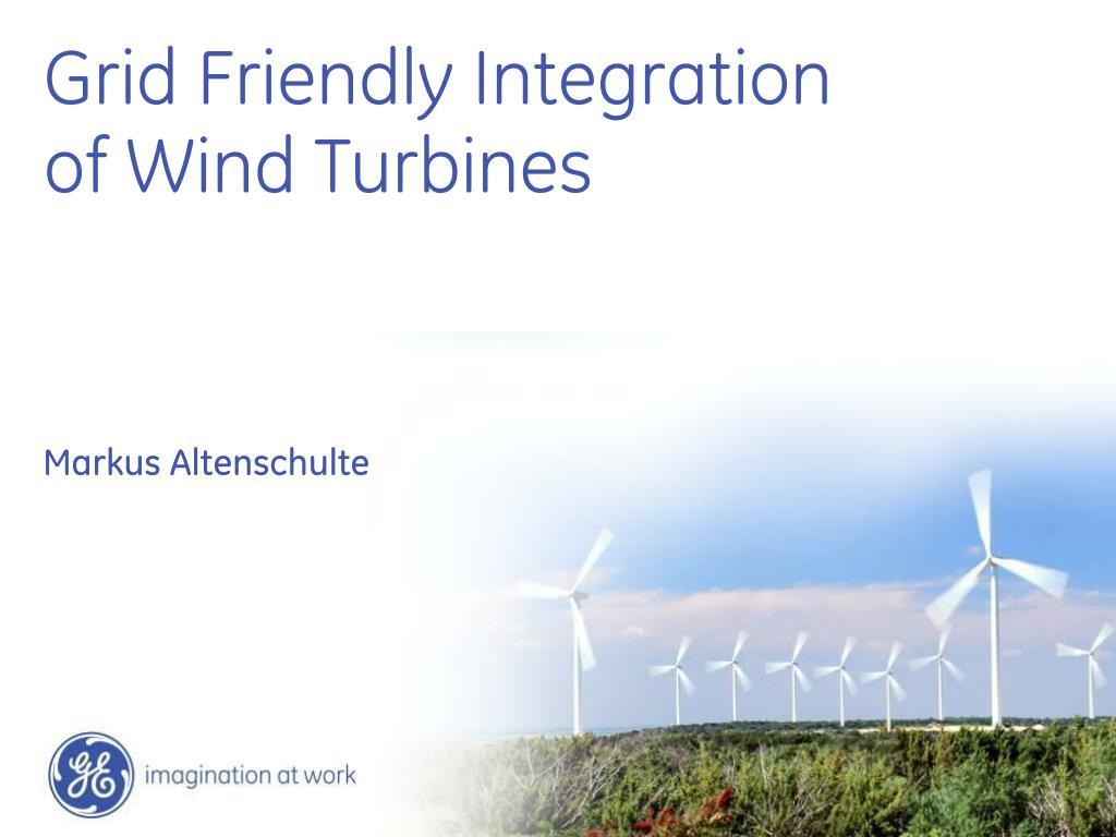 grid friendly integration of wind turbines l.