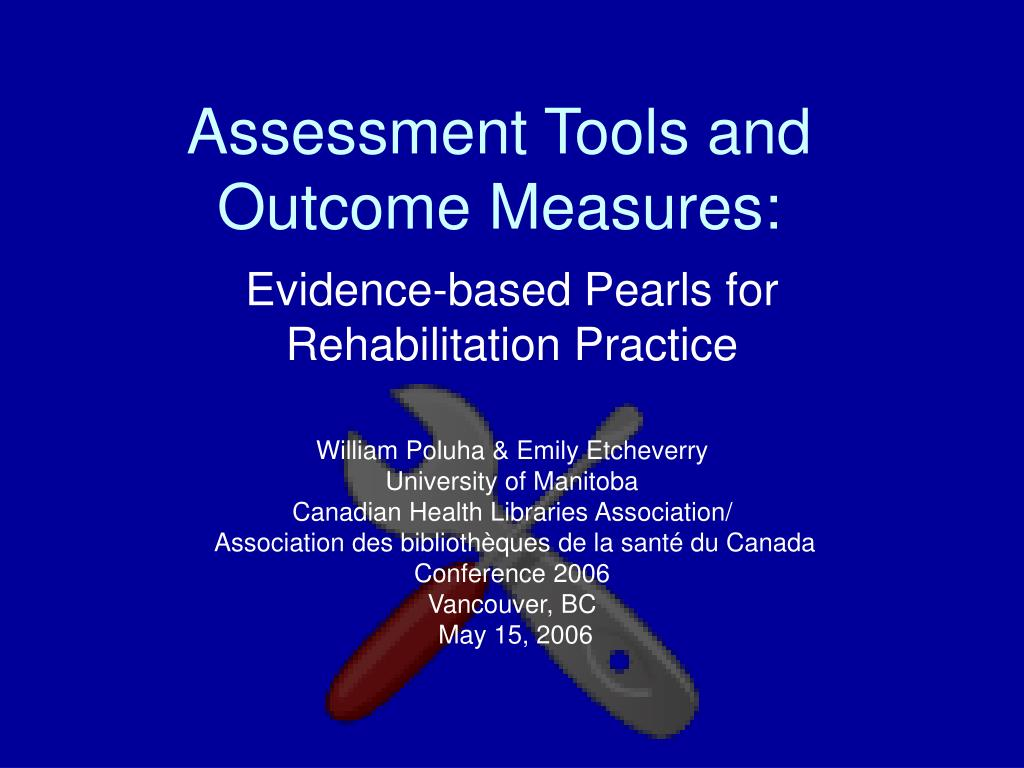 assessment tools and outcome measures l.