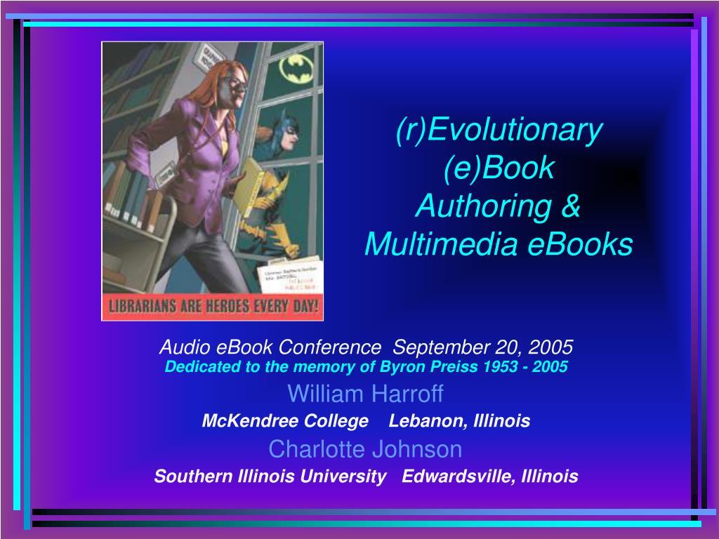 r evolutionary e book authoring multimedia ebooks l.