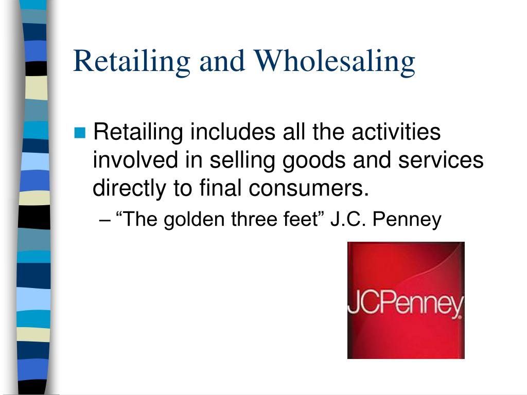 retailing and wholesaling l.