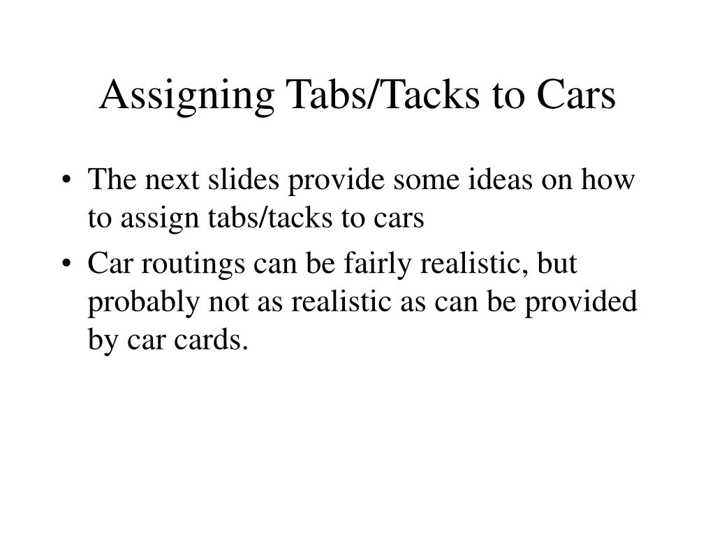 Assigning Tabs/Tacks to Cars