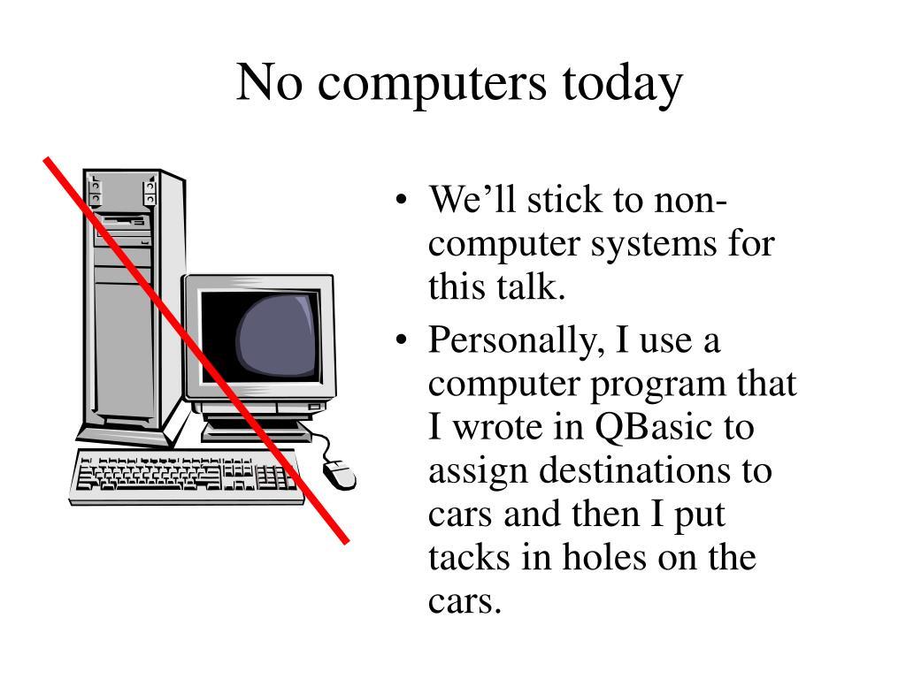 No computers today