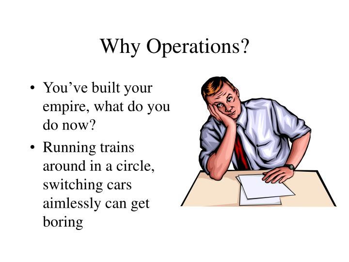 Why operations