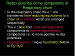 redox potential of the components of respiratory chain