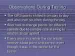 observations during testing