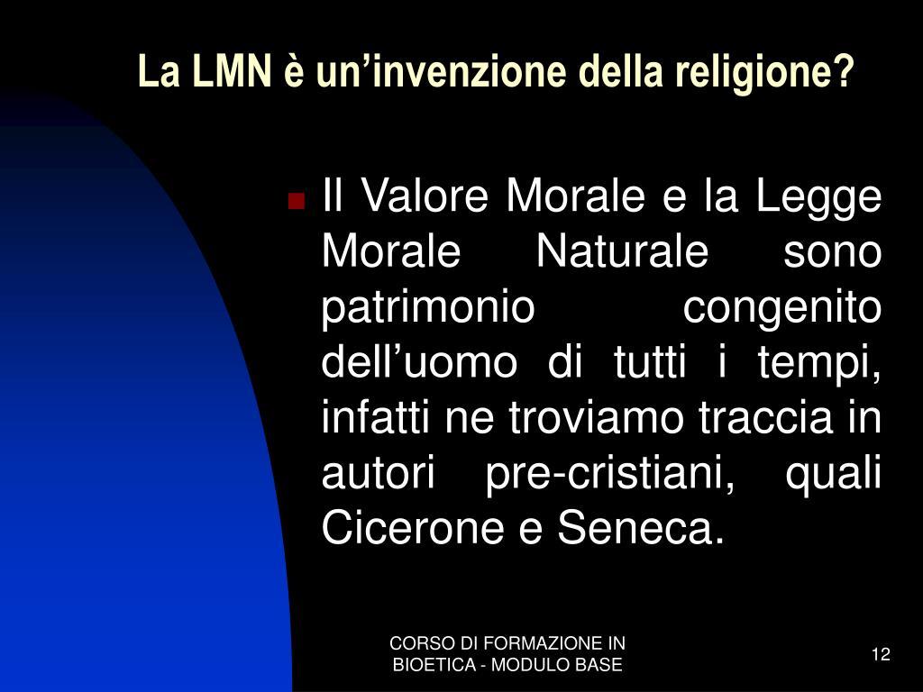 La LMN è un'invenzione della religione?