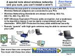 a special note about wireless networks are you sure you can t install a wire