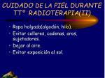 cuidado de la piel durante tt radioterapia ii