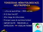 toxicidad hematologica i neutropenia