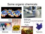 some organic chemicals