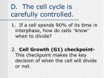d the cell cycle is carefully controlled