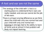 a foot and ear are not the same