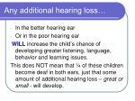any additional hearing loss
