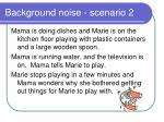 background noise scenario 2